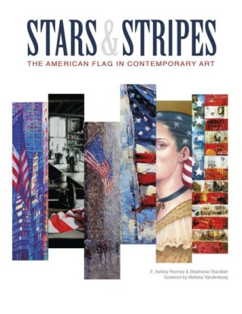 E. Ashley Rooney Stars and Stripes, the Flag in Contemporary American Art